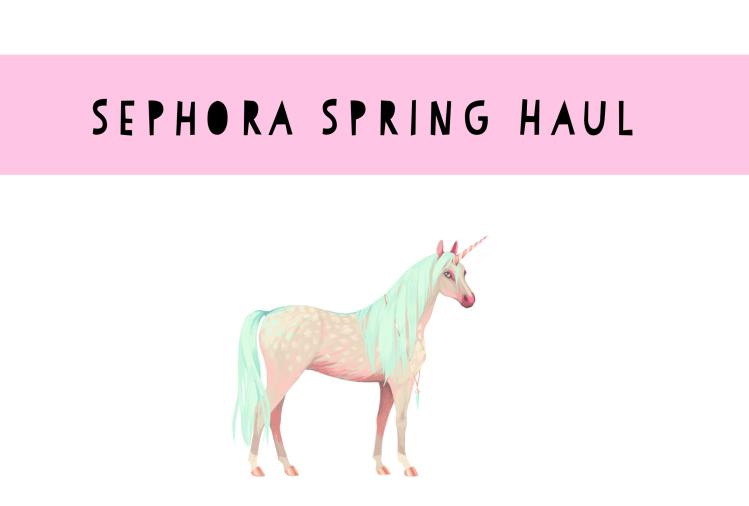 Beauty Explore Online Spring 2018 Sephora Haul