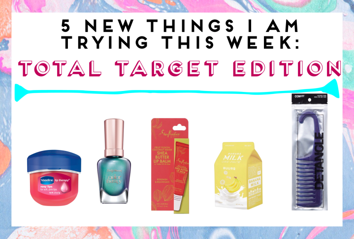 5 New Things I am Trying This Week – Total Target Edition