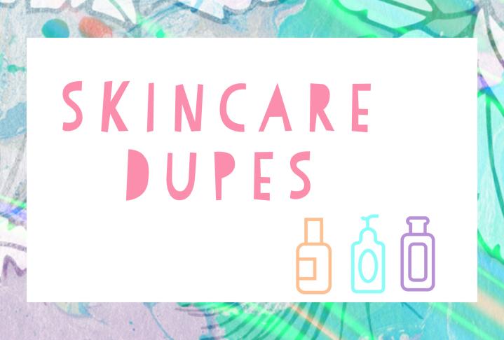 Skincare dupes Beauty explore online blogging