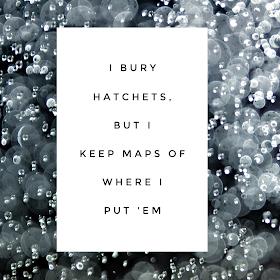I bury hatchets but I keep maps of where I put em Taylor Swift Lyric Free Taylor Swift Printable Lyrics 1989 Rep Reputation Share on Instagram Facebook Tumblr Twitter