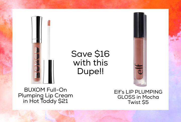 Dupe for BUXOM Full-On Plumping Lip Cream in Hot Toddy $21  Elf's LIP PLUMPING GLOSS in Mocha Twist
