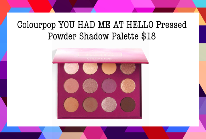 6. Colourpop YOU HAD ME AT HELLO Pressed Powder Shadow Palette $18