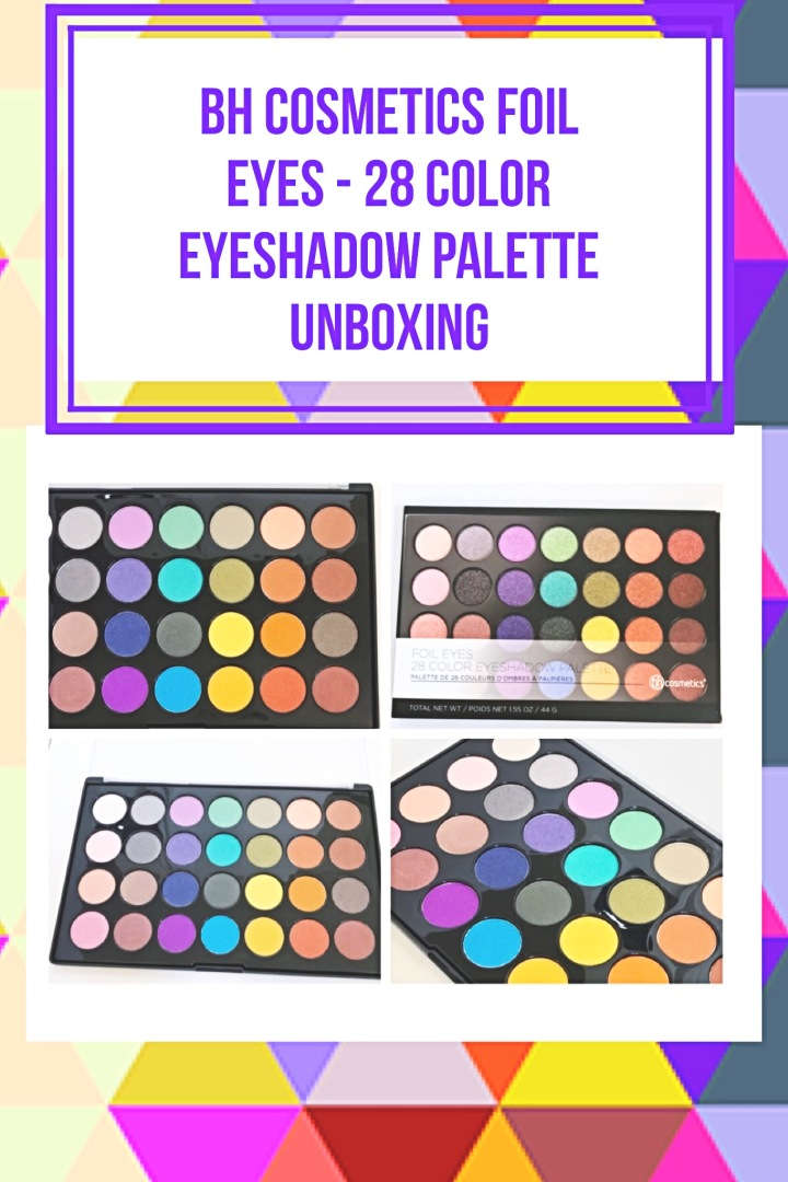 Bh Cosmetics Foil Eyes – 28 Color Eyeshadow Palette Unboxing