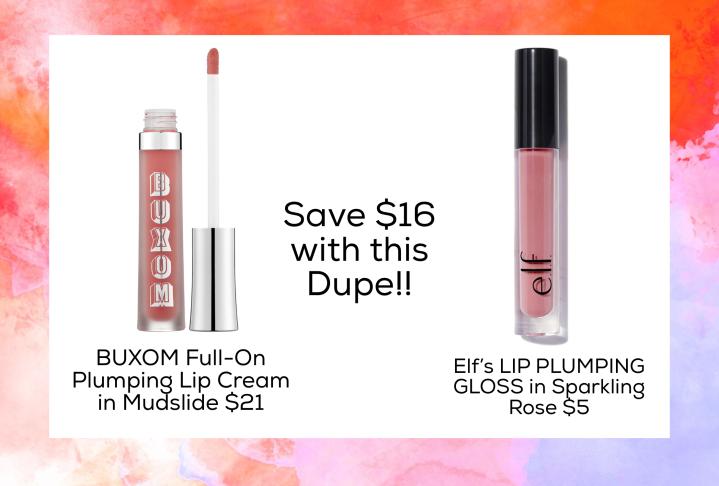 Dupe for BUXOM Full-On Plumping Lip Cream in Mudslide $21  Elf's LIP PLUMPING GLOSS in Sparkling Rose