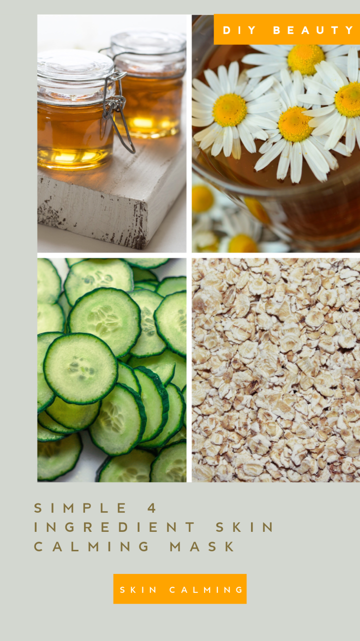 Cucumber and Chamomile – Simple 4 Ingredient DIY Skin Calming Mask