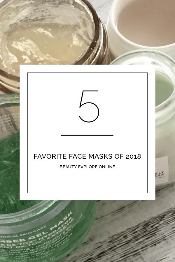 My 5 Favorite Face Masks of 2018 - Beauty Explore Online